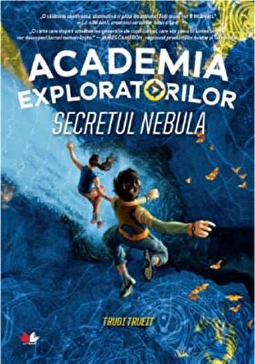 Coperta Carte Academia exploratorilor. Secretul Nebula