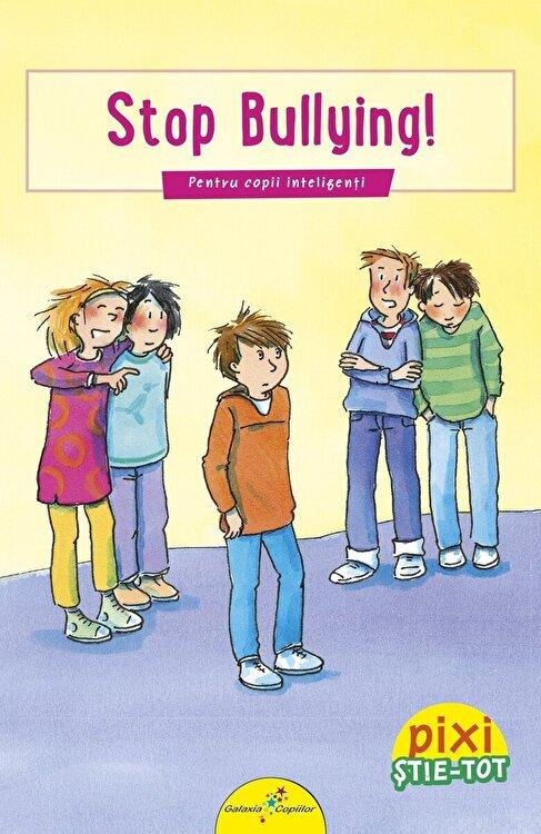 Coperta Carte Pixi Stie-Tot. Stop Bullying!