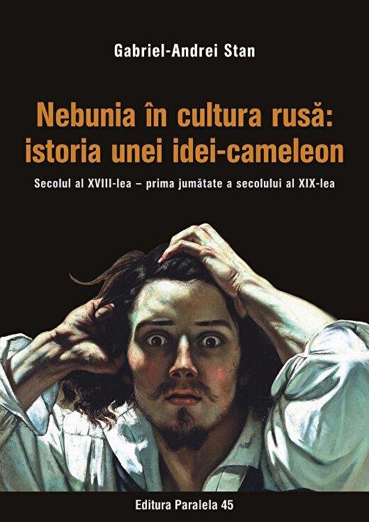 Coperta Carte Nebunia in cultura rusa: istoria unei idei-cameleon. Secolul al XVIII-lea - prima jumatate a secolului al XIX-lea