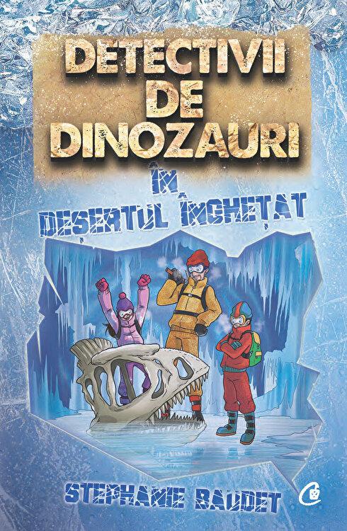 Coperta Carte Detectivii de dinozauri in desertul inghetat