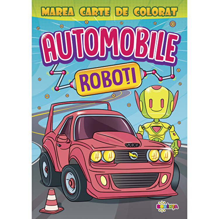 Coperta Carte Marea carte de colorat. Automobile si Roboti