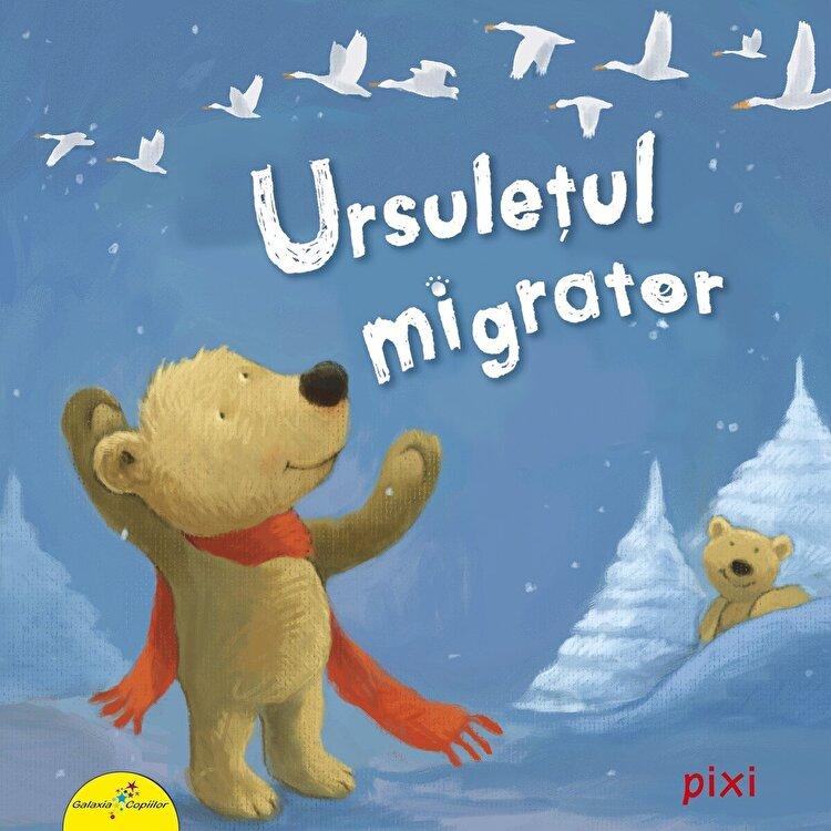 Coperta Carte PIXI. Ursuletul migrator