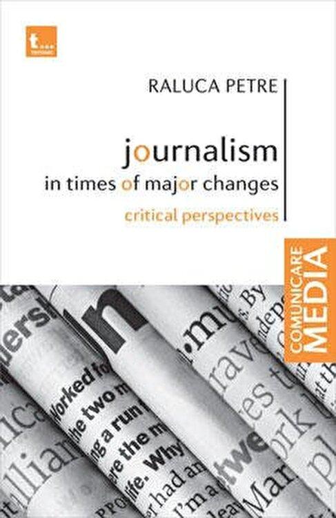 Coperta Carte Journalism in times of major changes. Critical perspectives
