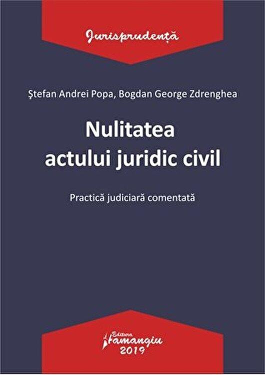 Coperta Carte Nulitatea actului juridic civil. Practica judiciara comentata