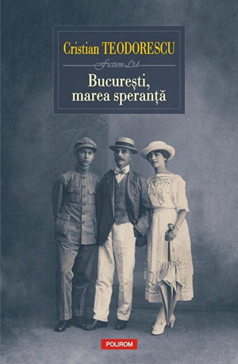 Coperta Carte Bucuresti, marea speranta
