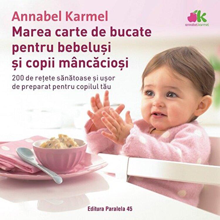 Coperta Carte Marea carte de bucate pentru bebelusi mancaciosi. 200 de retete sanatoase si usor de preparat pentru copilul tau. Editia a II-a