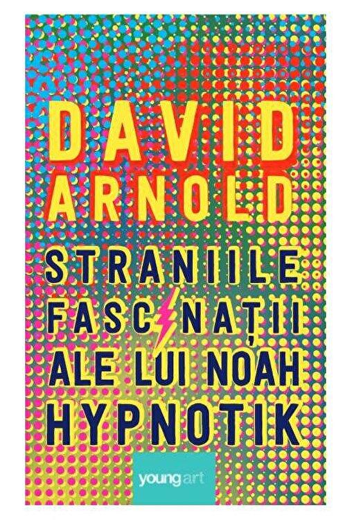 Coperta Carte Straniile fascinatii ale lui Noah Hypnotik