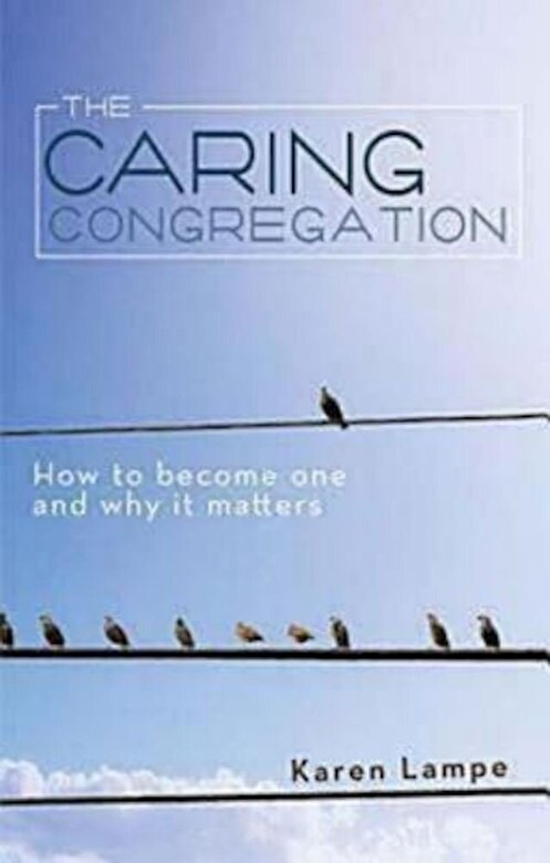 Karen Lampe - The Caring Congregation: How to Become One and Why It Matters, Paperback -