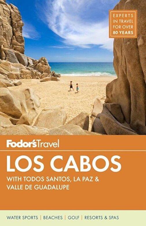 Fodor's Travel Guides - Fodor's Los Cabos: With Todos Santos, La Paz & Valle de Guadalupe, Paperback -