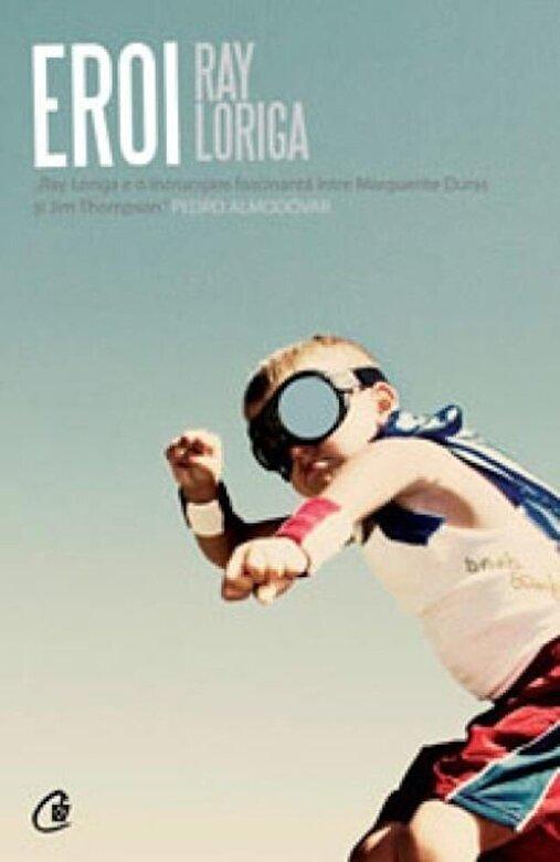 Ray Loriga - Eroi -