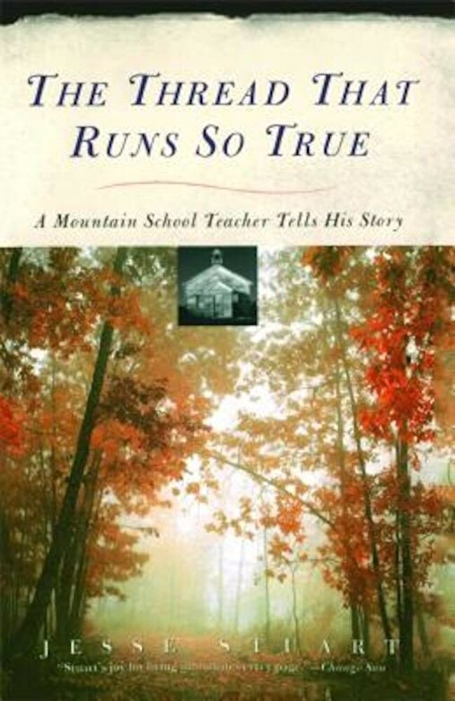 Jesse Stuart - Thread That Runs So True, Paperback -