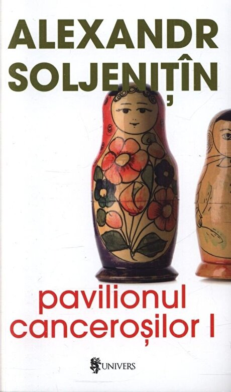 Aleksandr Soljenitin - Pavilionul cancerosilor (2 volume) -