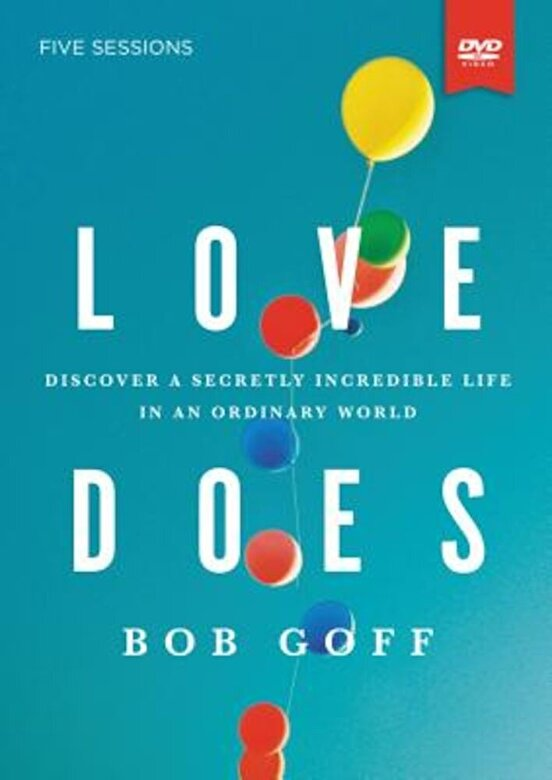 Bob Goff - Love Does Study Guide with DVD: Discover a Secretly Incredible Life in an Ordinary World, Paperback -