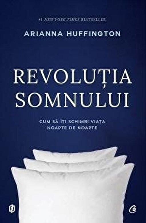 Arianna Huffington - Revolutia somnului -