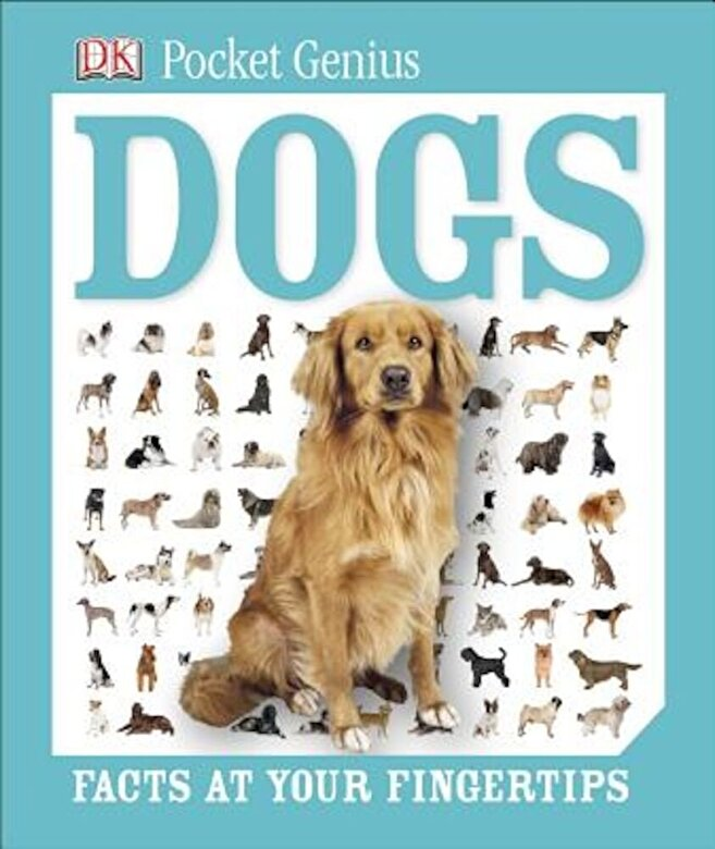 DK - Dogs: Facts at Your Fingertips, Hardcover -