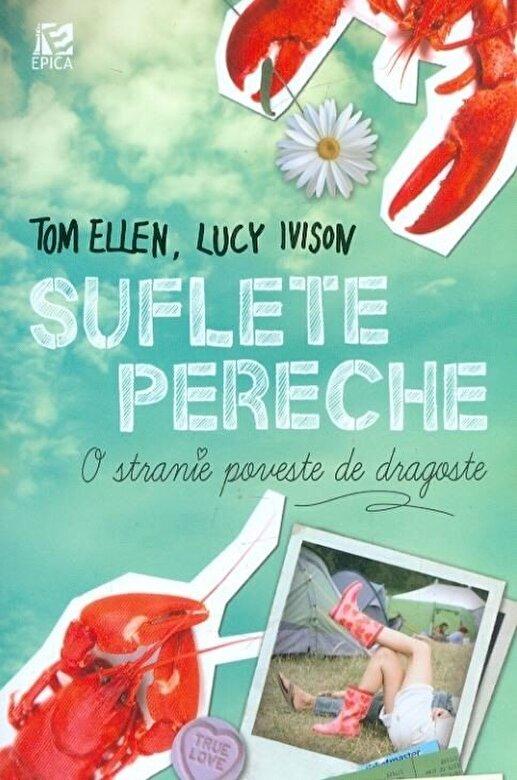 Tom Ellen, Lucy Ivison - Suflete pereche. O stranie poveste de dragoste -