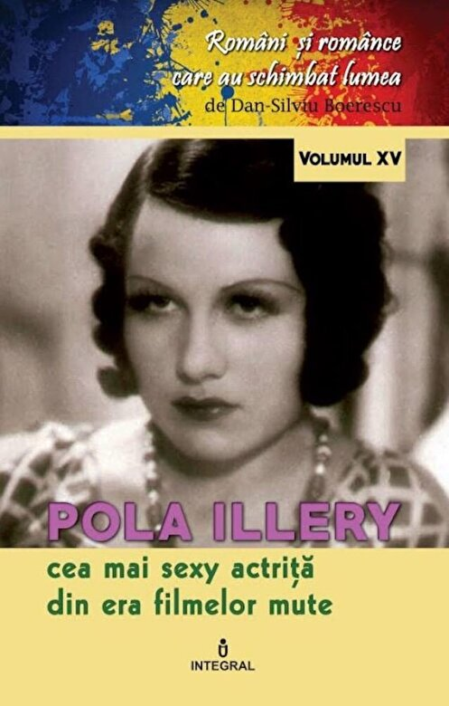 Dan Silviu Boerescu - Pola Illery,cea mai sexy actrita din era filmelor mute -