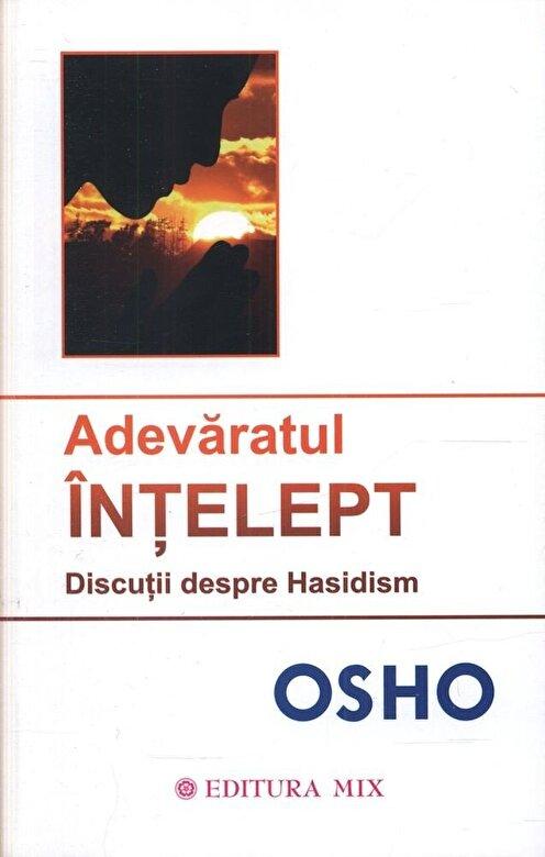 Osho - Adevaratul Intelept. Discutii despre Hasidism -