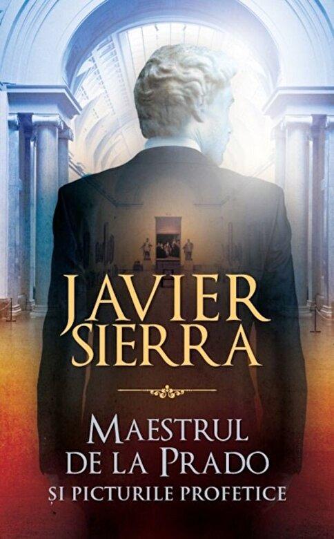 Javier Sierra - Maestrul de la Prado -