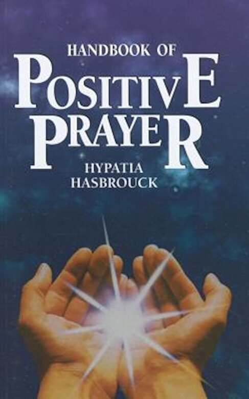 Hypatia Hasbrouck - Handbook of Positive Prayer, Paperback -