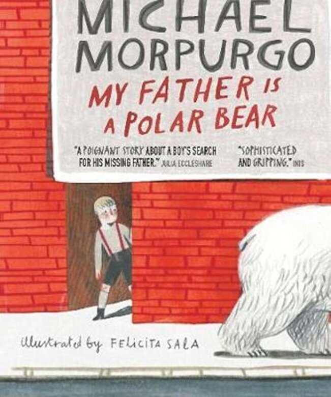 Michael Morpurgo - My Father Is a Polar Bear, Paperback -