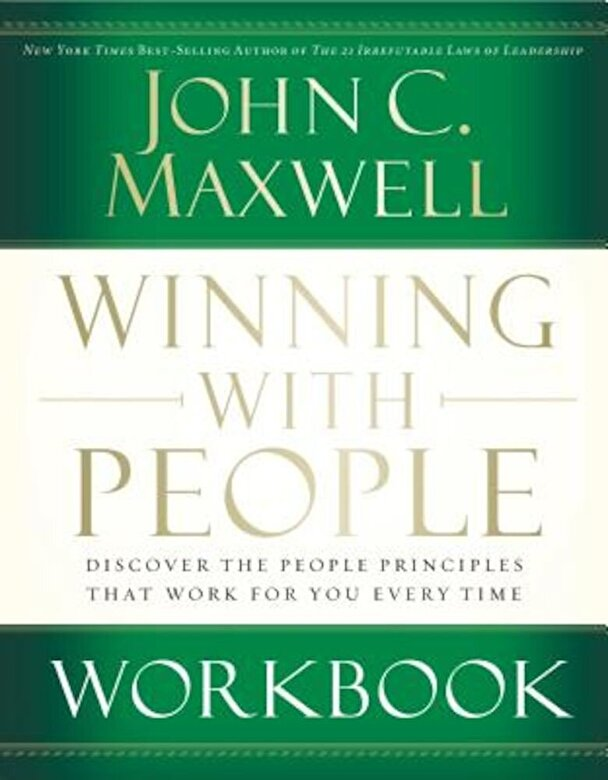 John C. Maxwell - Winning with People Workbook: Discover the People Principles That Work for You Every Time, Paperback -