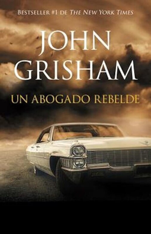 John Grisham - Un Abogado Rebelde: Rogue Lawyer - Spanish-Language Ed, Paperback -
