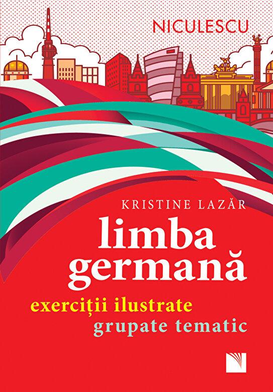 Kristine Lazar - Limba germana. Exercitii ilustrate grupate tematic -