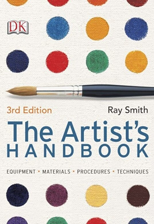Ray Smith - The Artist's Handbook 3rd Edition. Equipment, materials, procedures, techniques -