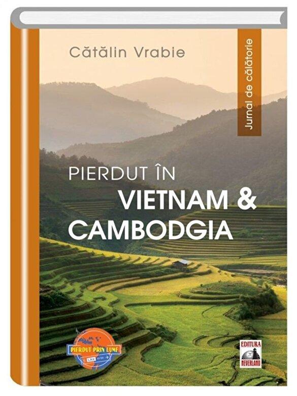 Catalin Vrabie - Pierdut in Vietnam & Cambodgia -