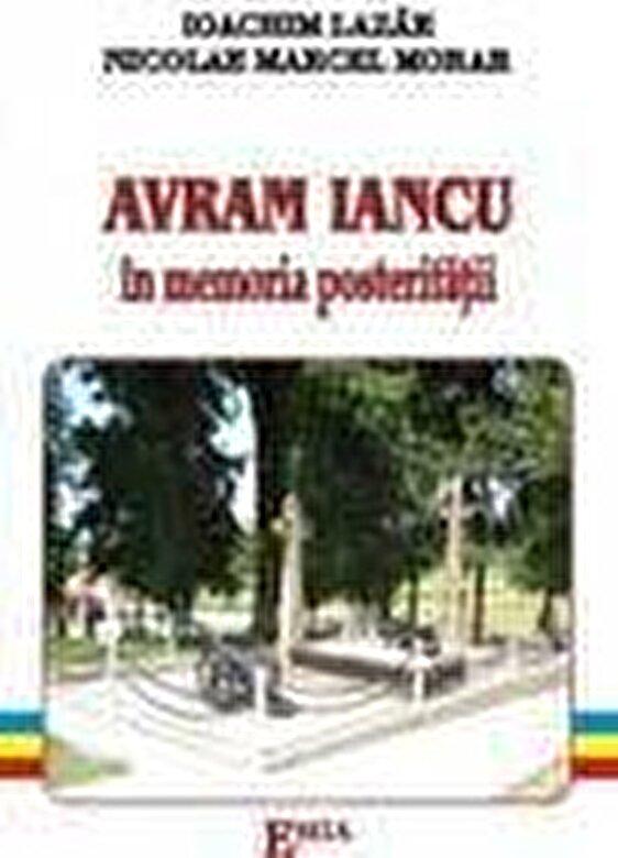 Ioachim Lazar, Nicolae Marcel Morar - Avram Iancu in memoria posteritatii -