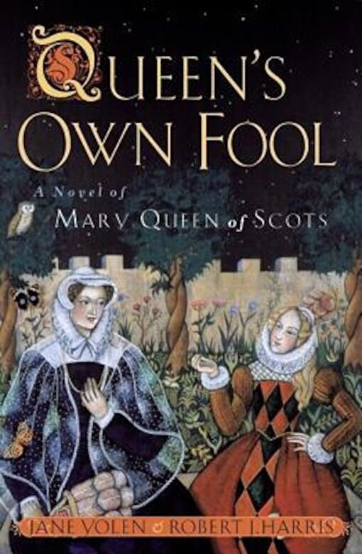 Jane Yolen - Queen's Own Fool: A Novel of Mary Queen of Scots, Paperback -