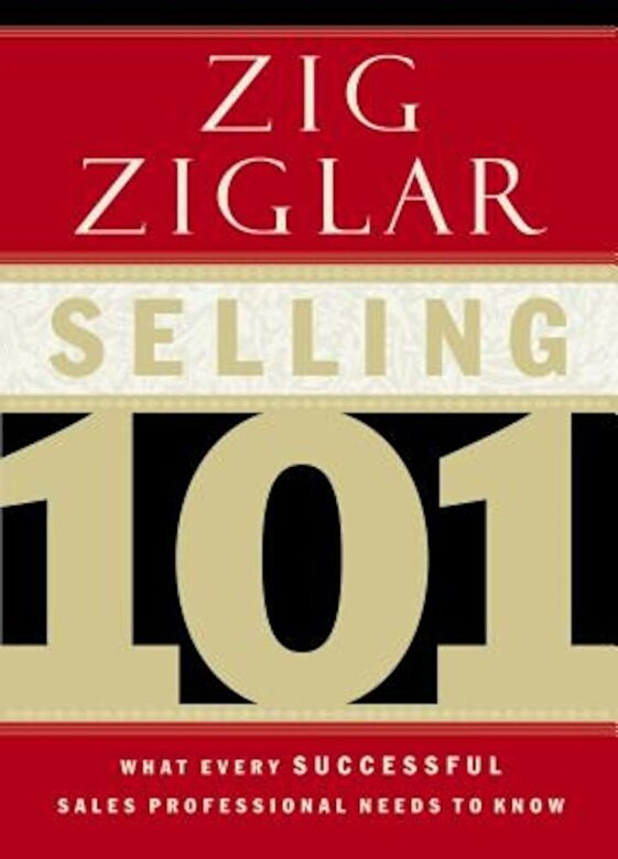 Zig Ziglar - Selling 101: What Every Successful Sales Professional Needs to Know, Hardcover -