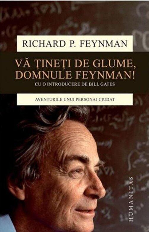 Richard Feynman - Va tineti de glume,d-le Feynman ! -