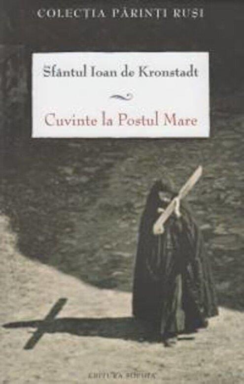 Sfantul Ioan de de Kronstadt - Cuvinte la Postul Mare -