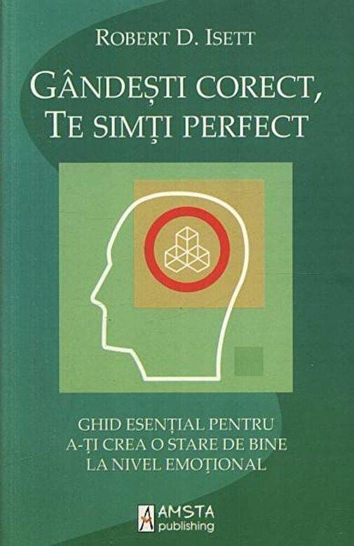 Robert D. Isett - Gandesti corect, te simti perfect -