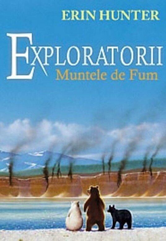 Erin Hunter - Exploratorii volumul III. Muntele de fum -