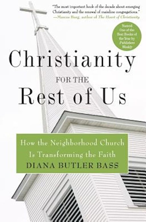 Diana Butler Bass - Christianity for the Rest of Us: How the Neighborhood Church Is Transforming the Faith, Paperback -