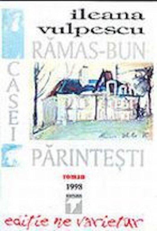 Ileana Vulpescu - Ramas-bun casei parintesti -