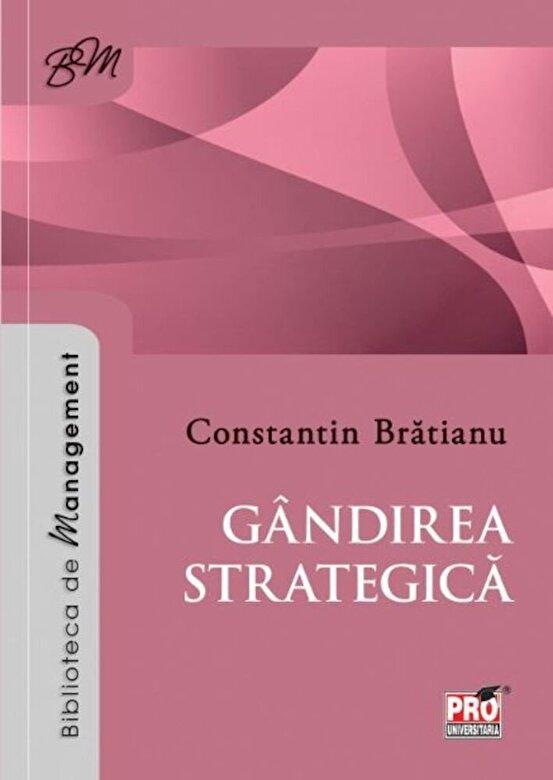 Constantin Bratianu - Gandirea Strategica -