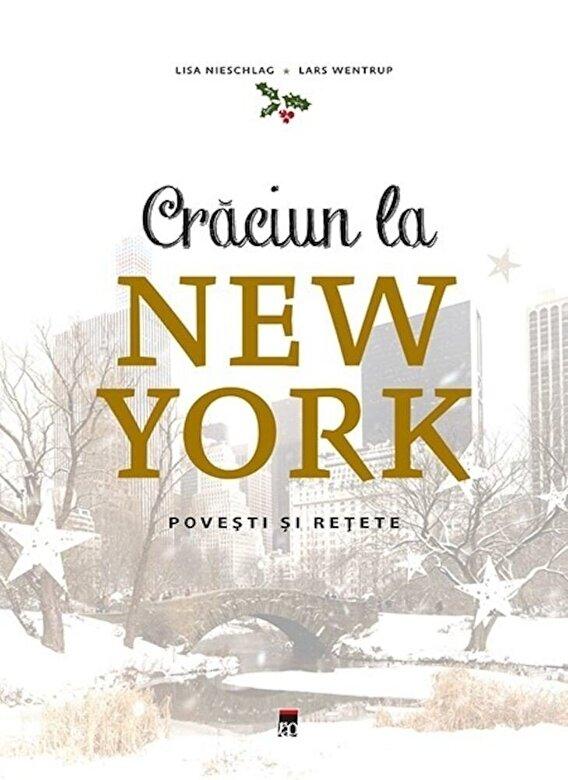Lisa Nieschlag, Lars Wentrup, Julia Cawley - Craciun la New York: Retete si povesti -