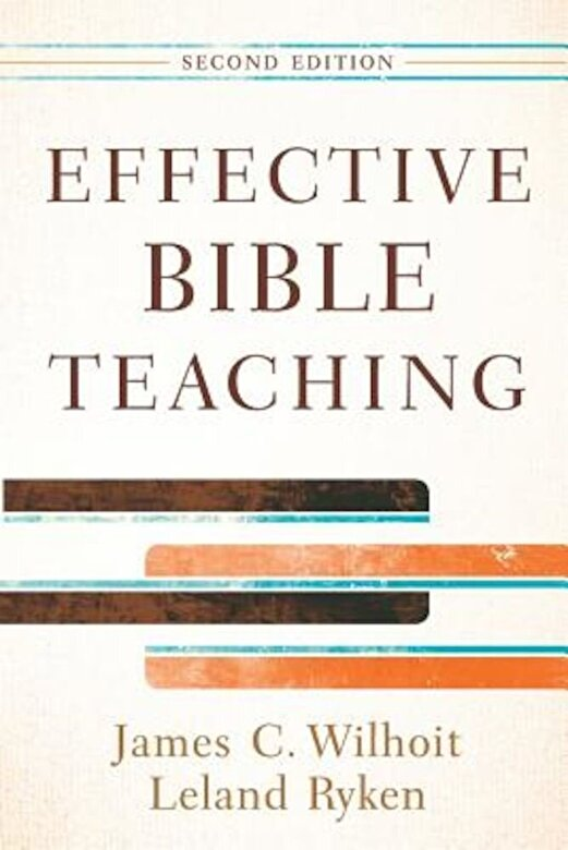 James C. Wilhoit - Effective Bible Teaching, Paperback -