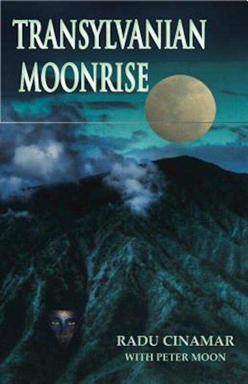 Radu Cinamar - Transylvanian Moonrise: A Secret Initiation in the Mysterious Land of the Gods, Paperback -