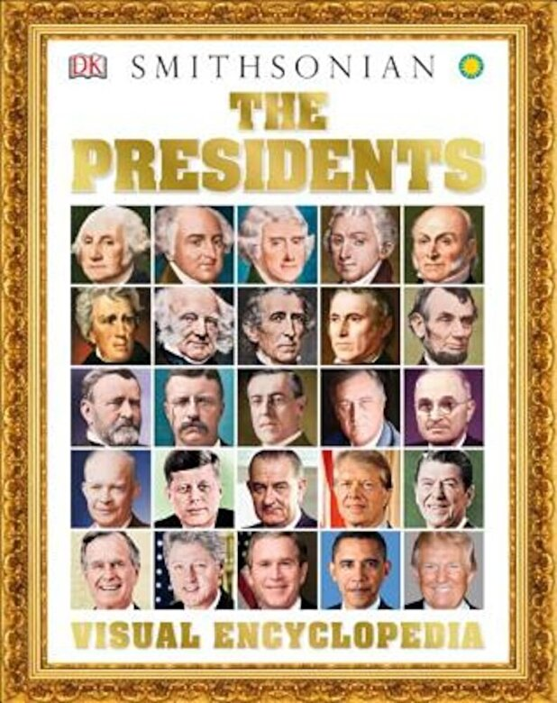 DK - The Presidents Visual Encyclopedia, Hardcover -