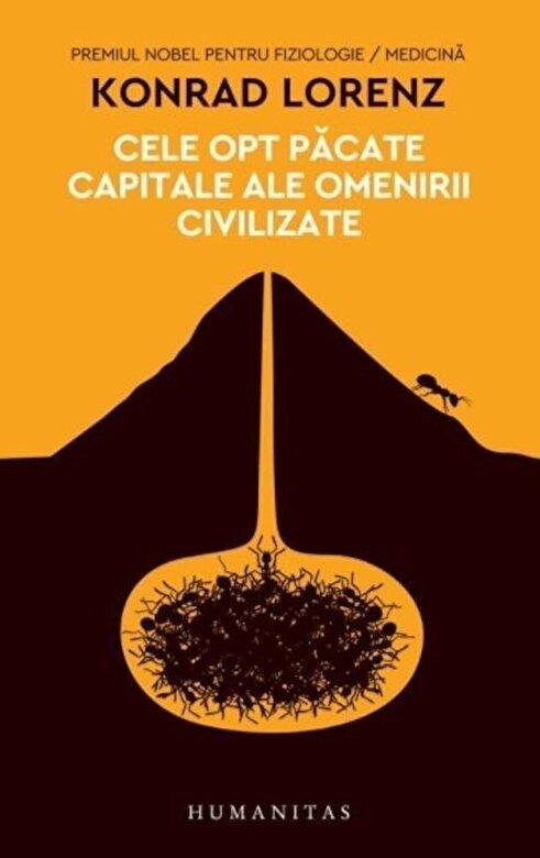 Konrad Lorenz - Cele opt pacate capitale ale omenirii civilizate Ed. 2018 -