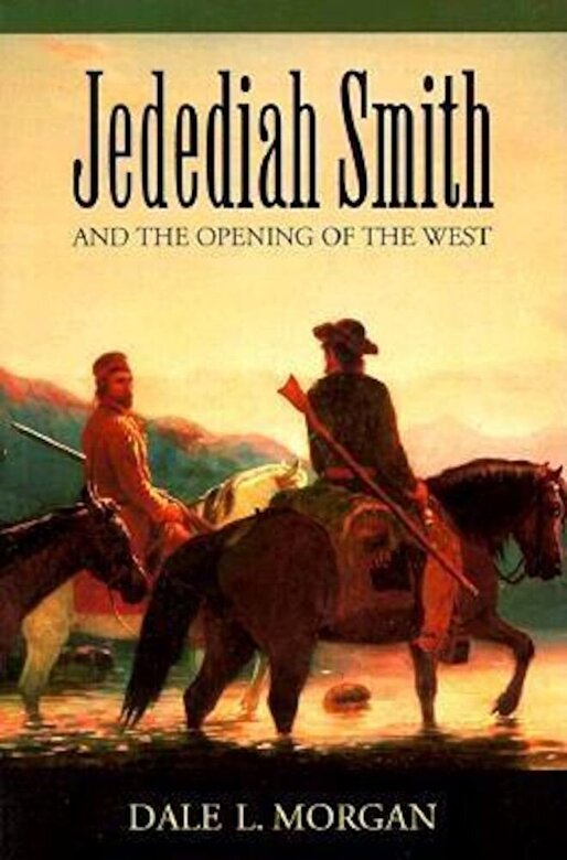 Dale L. Morgan - Jedediah Smith and the Opening of the West, Paperback -