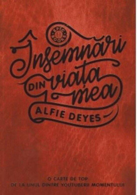 Alfie Deyes - Insemnari din viata mea -