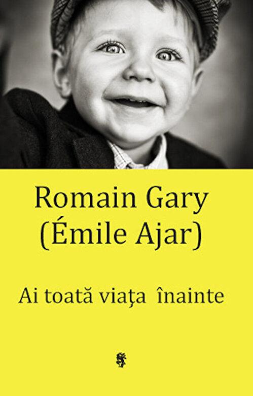 Romain Gary - Ai toata viata inainte -