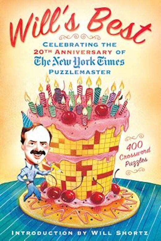 The New York Times - Will's Best: Celebrating the 20th Anniversary of the New York Times Puzzlemaster, Paperback -