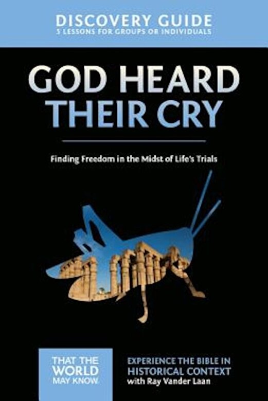 Ray Vander Laan - God Heard Their Cry Discovery Guide: Finding Freedom in the Midst of Life's Trials, Paperback -